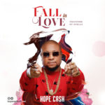 AUDIO + VIDEO: Hope Cash – Fall in Love (Prod By Spellz)