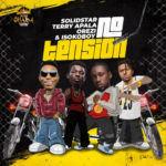 "Solidstar x Terry Apala x Orezi x Isoko Boy – ""No Tension"""