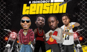 "Solidstar x Terry Apala x Orezi x Isoko Boy - ""No Tension"""