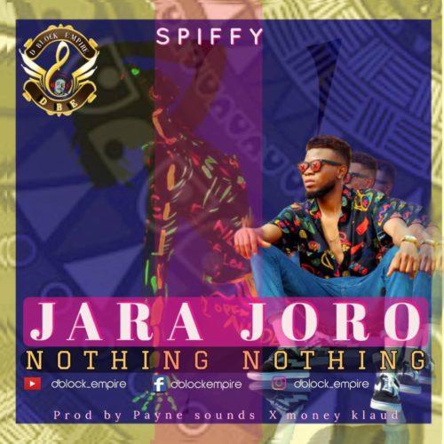 """Spiffy - """"Jara Joro"""" (Nothing Nothing)"""