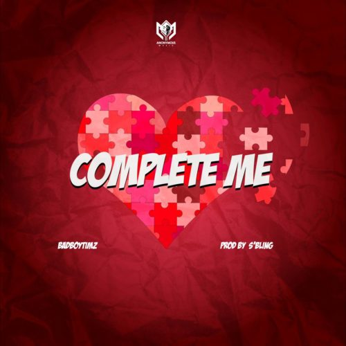 Bad Boy Timz - Complete Me