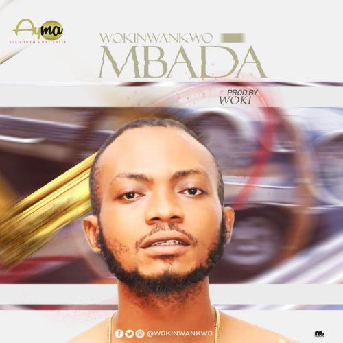 "Woki Nwankwo – ""Mbada"" (Prod. by Woki)"