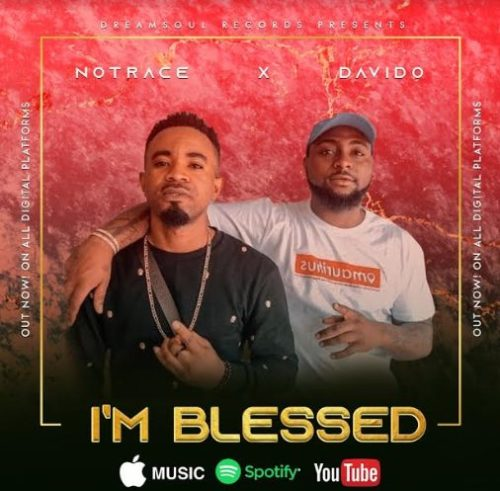 "Notrace x Davido - ""I'm Blessed"""