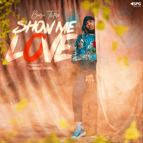 "Badyo Timi - ""Show Me Love"" (Prod. by Spiritual beats)"