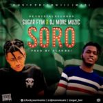 "Sugar FYM x DJ MoreMuzic – ""Soro"" (Prod. EgarBoi)"