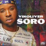 "Vikoliver – ""Soro"" (Prod. by Blaq Jerzee)"