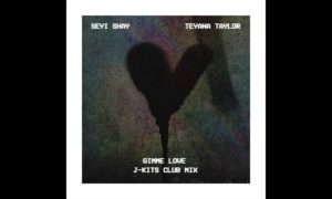 "Seyi Shay x Teyana Taylor - ""Gimme Love"" [J-Kits Club Mix]"