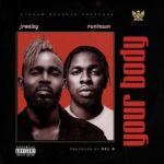 "Jrealzy – ""Your Body"" ft Runtown"
