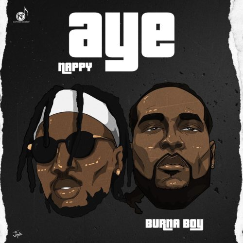 "Nappy - ""AYE"" ft. Burna Boy"