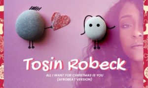 Tosin Robeck - All I Want For Christmas (Afrobeat Version)
