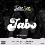 "Leke Lee – ""Jabo"" ft. Otega"