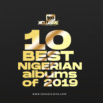 10 Best Nigerian Albums Of 2019!!!
