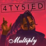 """4ty5ied – """"Multiply"""""""
