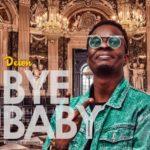 """Deion – """"Bye Baby"""""""