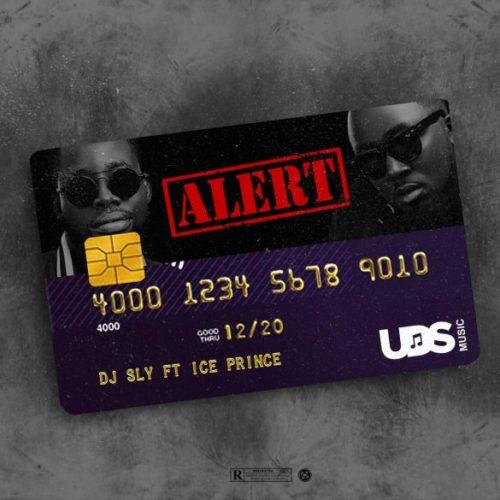 """DJ Sly – """"Alert"""" ft. Ice Prince"""