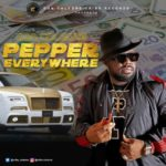 [Music] Don Coleone – Pepper Everywhere (Prod by Egar Boi)