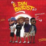 "iRockClassic – ""E Don Burst 2.0"" ft. Dremo, Uzikwendu, Magnito"