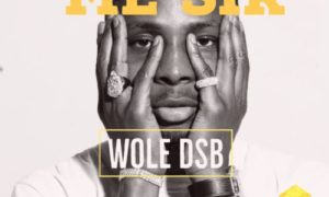 """Wole Dsb - """"Excuse Me Sir"""""""