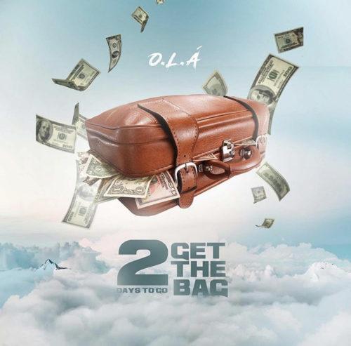 O.L.A –  'Get The Bag' & 'Yawa'