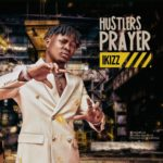 "iKizz – ""Hustlers Prayer"""