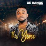 """De Rando – """"This Year"""" (Prod. by Rando)"""