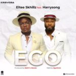 "Eltee Skhillz – ""Ego"" ft. Harrysong (Prod. by Skill P x Rexxie)"