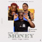 "Jeskelly x Erigga x Lotanna – ""For The Money"""