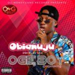"Oge Boy – ""Obianuju"" (Prod. by Vee)"