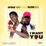 "Apian Way – ""I Want You"" ft. Slowdog"