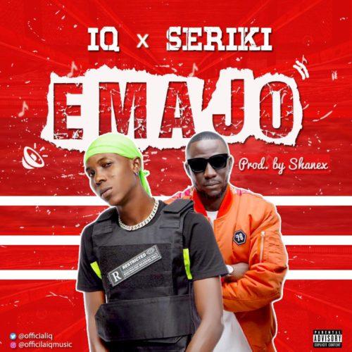 """Download Music IQ – """"Emajo"""" ft Seriki"""