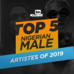 Top 5 Nigerian Male Artistes Of 2019