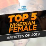 Top 5 Female Nigerian Artistes Of 2019