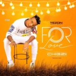 """Chigzii – """"For Love"""""""
