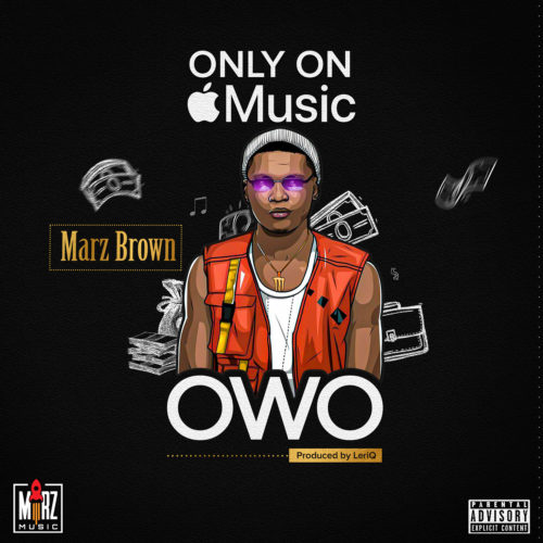 "Marz Brown - ""Owo"" (Prod. By Leriq)"