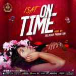 "[Audio + Video] Isat – ""On Time"" (Prod. by Delirious Production)"