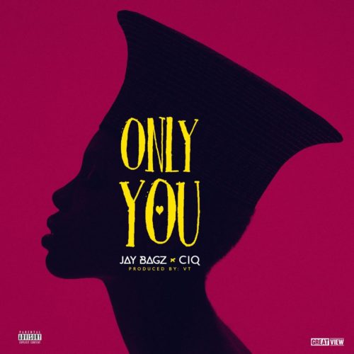 [Music] Jay Bagz X CIQ – Only You