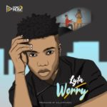 "[Lyrics] Lyta – ""Worry"""