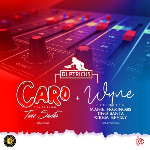 """DJ Ptricks - """"Caro"""" ft. Tino Santa + """"Wyne"""""""