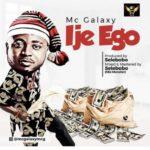 """MC Galaxy – """"Ije Ego"""" (Prod. Selebobo)"""