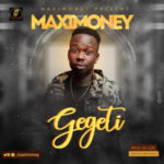 "Maximoney – ""Gegeti"""