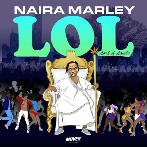 """[Full EP] Naira Marley – """"LOL"""" (Lord Of Lamba) EP"""
