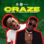 """Oxlade x Reekado Banks – """"Craze"""""""