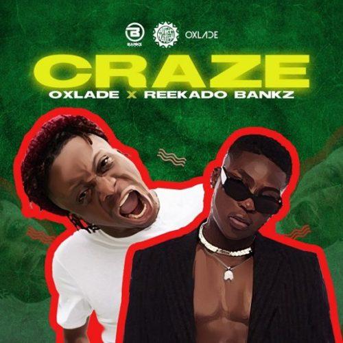 Oxlade & Reekado Banks – Craze