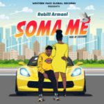 [Music] Rabill Armani – Soma Me (Prod by CiqSounds)
