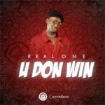 "RealOne – ""U Don Win"""