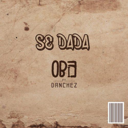 Obie - Se Dada Ft Danchez