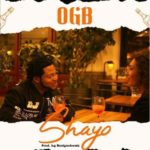 "[Video + Audio] OGB x Austynobeatz – ""Shayo"""