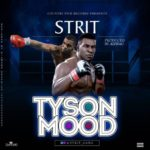 "Strit – ""Tyson Mode"""