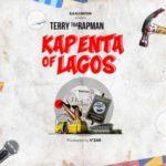 """Terry Tha Rapman – """"Kapenta Of Lagos"""""""