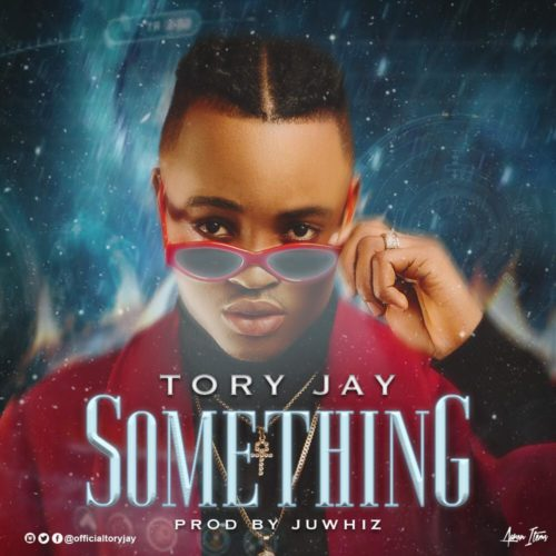 "Vektoh Records Present: Tory Jay – ""Something"""